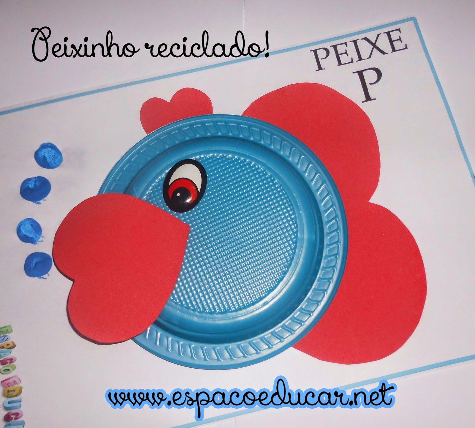 ESPAÇO EDUCAR: Peixe feito com pratinho reciclado! Atividade com a letra P