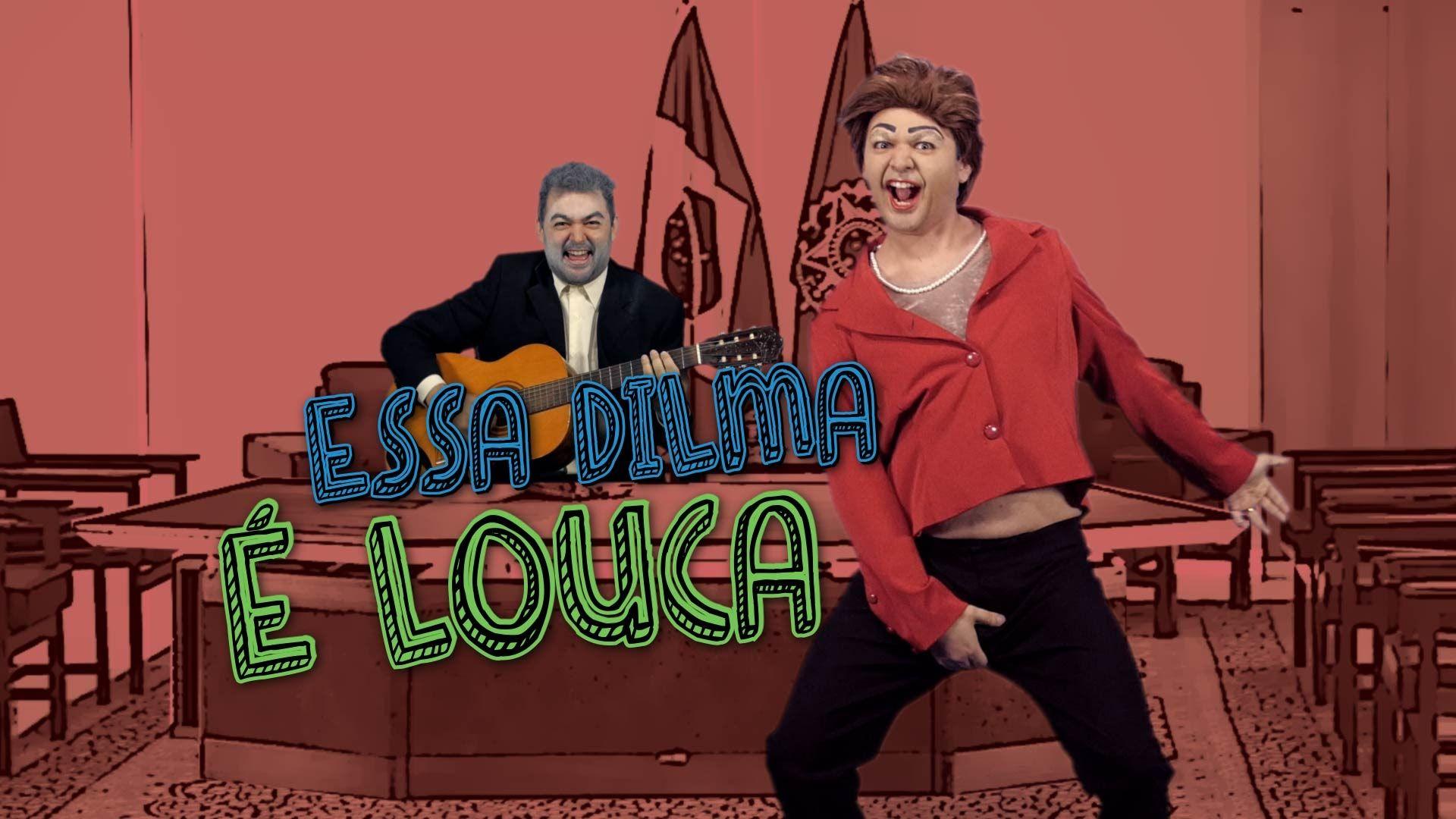 ESSA DILMA É LOUCA | Paródia ESSA MINA É LOUCA - ANITTA Part. JHAMA