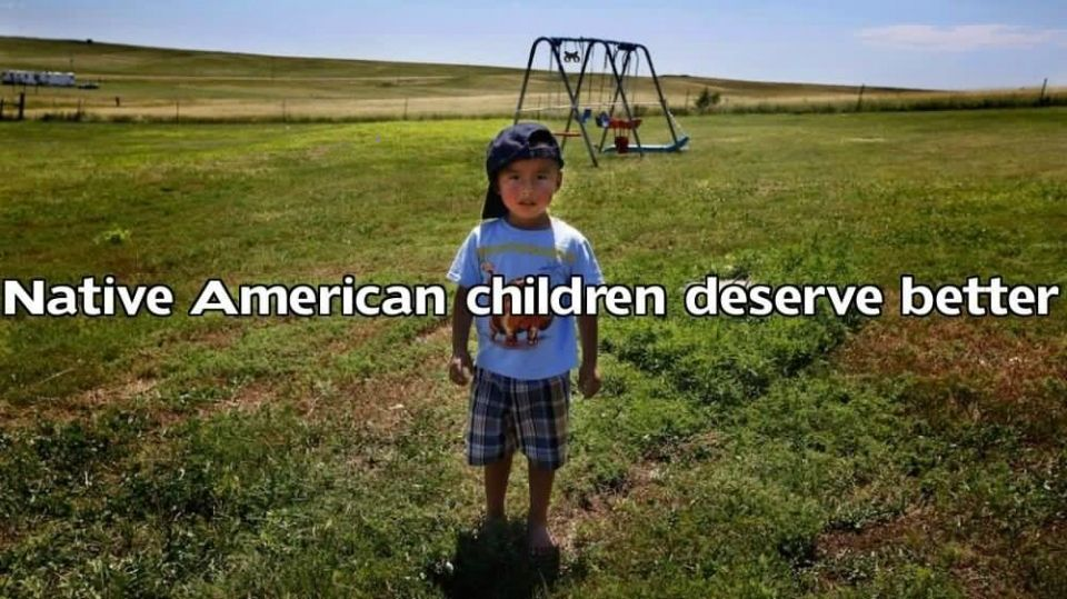 Many Native American children live in reservations and in very bad conditions, Please help in any way that you can to stop this. Help the children.