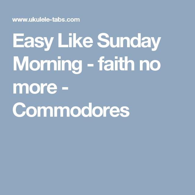 Easy Like Sunday Morning Faith No More Commodores Easy Like Sunday Morning Uke Tabs Sunday Morning