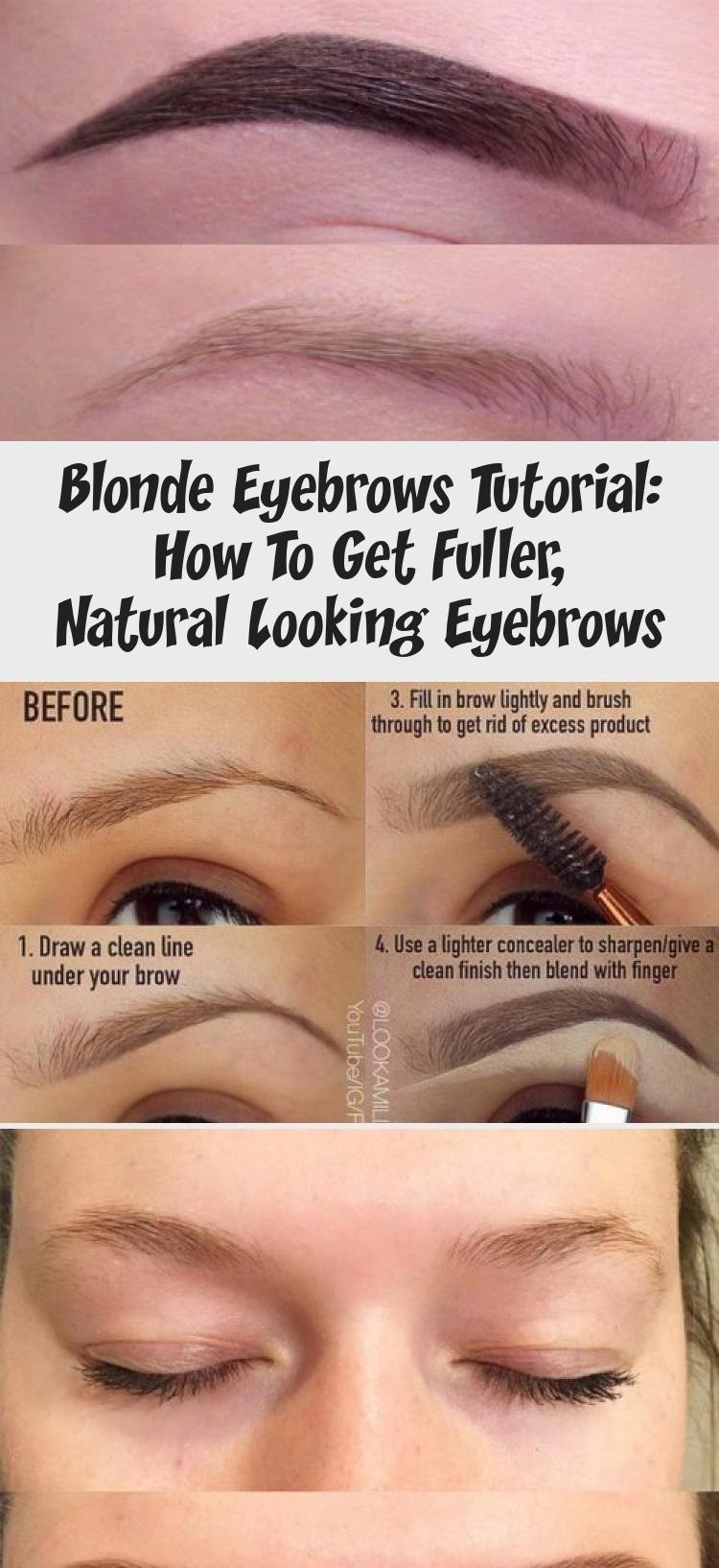 Blonde Eyebrows Tutorial How To Get Fuller Natural Looking Eyebrows Eyebrow Tutorial Blonde Eyebrows Eyebrows