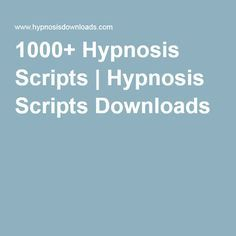 1000+ Hypnosis Scripts | Hypnosis Scripts Downloads