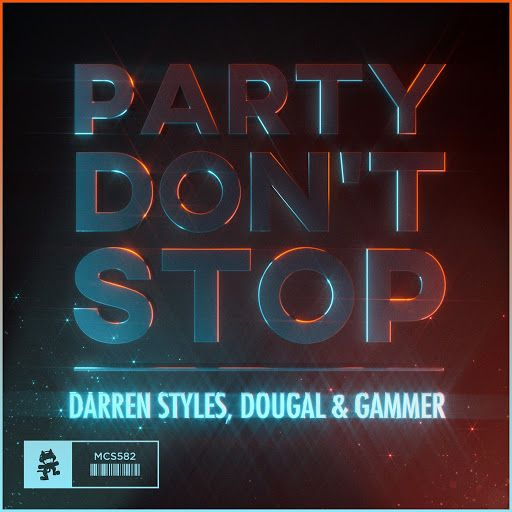 Darren Styles Dougal Gammer Party Don T Stop Style Happyhardcore Release Date 2017 07 26 Label Monstercat Download Here Dont Stop Party News Track