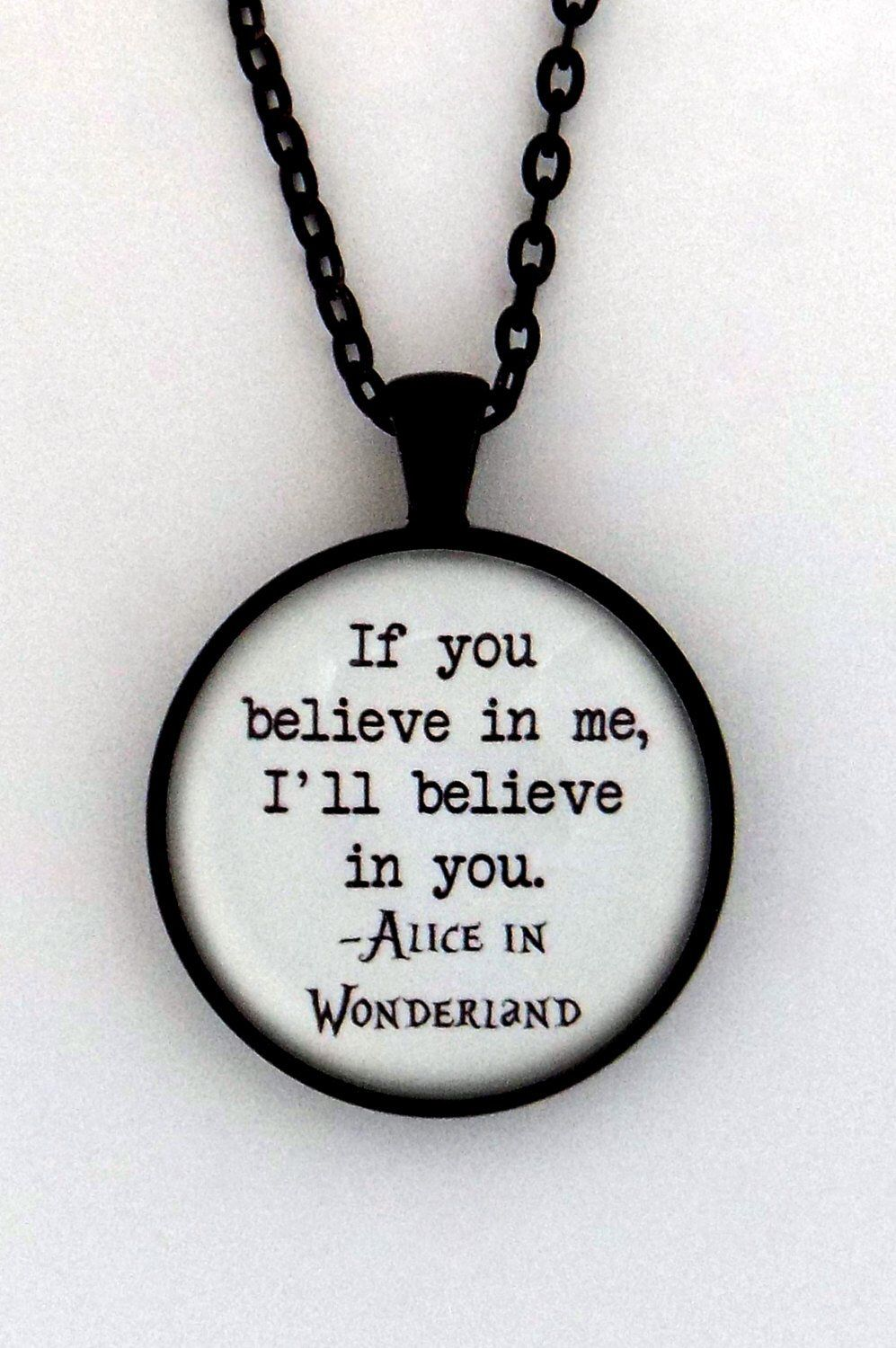 If You Believe In Me I Ll Believe In You Alice In Wonderland