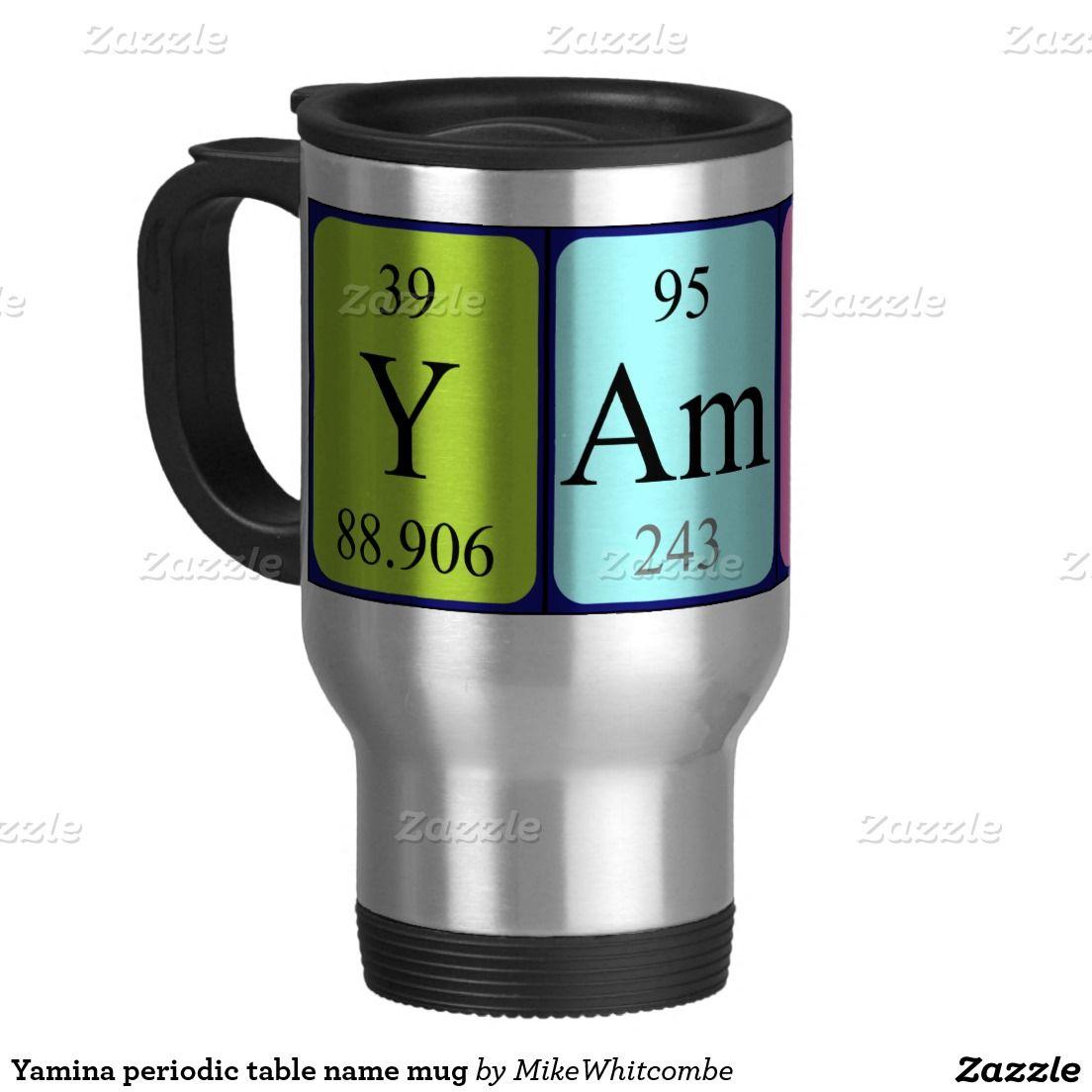 Yamina periodic table name mug pinterest periodic table periodic table name travel mug urtaz Image collections