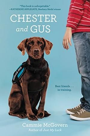 Chester And Gus By Cammie Mcgovern After His Fear Of Loud Noises Causes Him To Fail His Service Dog Training Chester A Supersmar Dog Books Mcgovern Chester