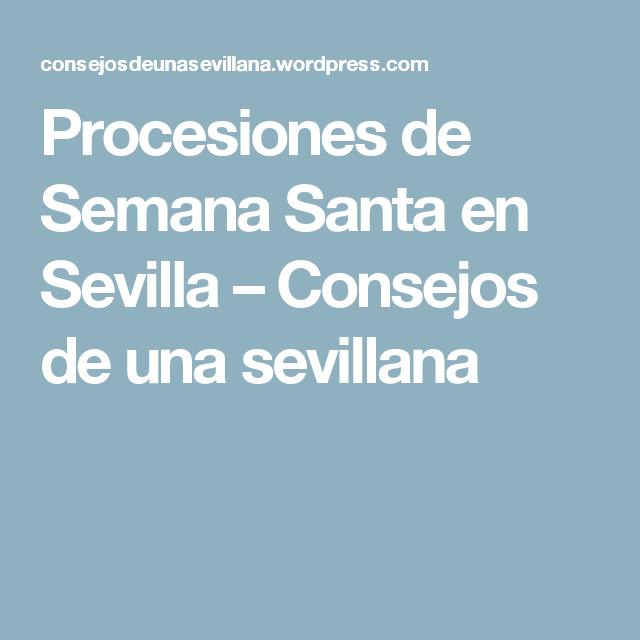 Procesiones de Semana Santa en Sevilla – Consejos de una sevillana