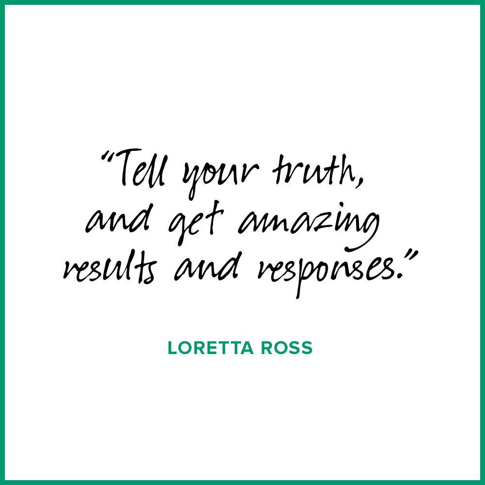 Loretta Ross  Memorable quotes, Quotes, Inspirational quotes