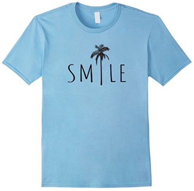c88b6afef1fc Smile - Positive Palm Tree Good Vibes Summer T-Shirt. Smile and be happy  with this Palm Tree tshirt. Great for positive summer vibes at the beach,  ...