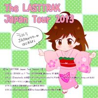 The LASTTRAK JAPAN TOUR 2013 SEASON1 TRAILER~未公開作品ダイジェスト by The LASTTRAK on SoundCloud