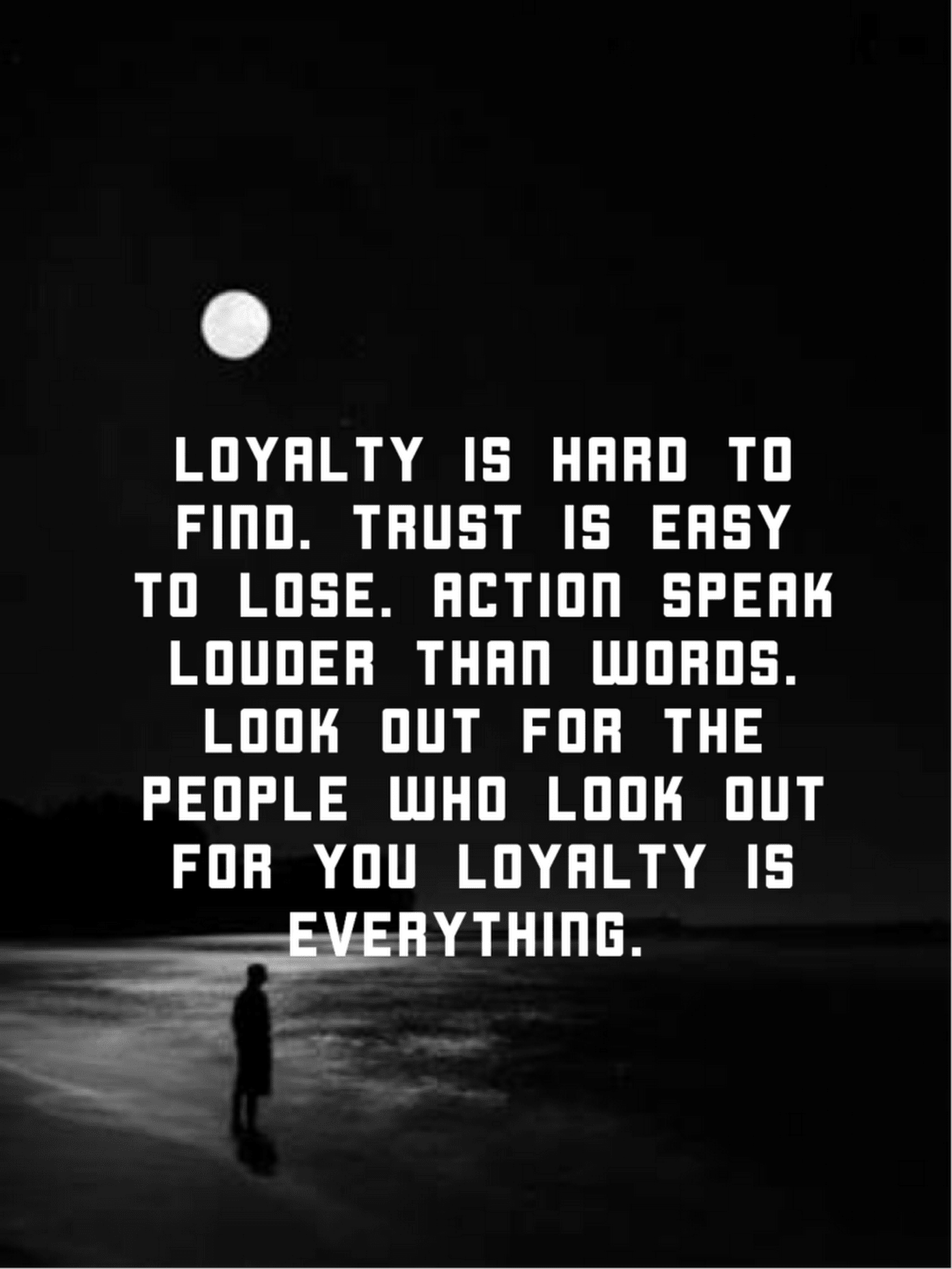 Loyalty Is Hard To Find Trust Is Easy To Lose Keep Quotes