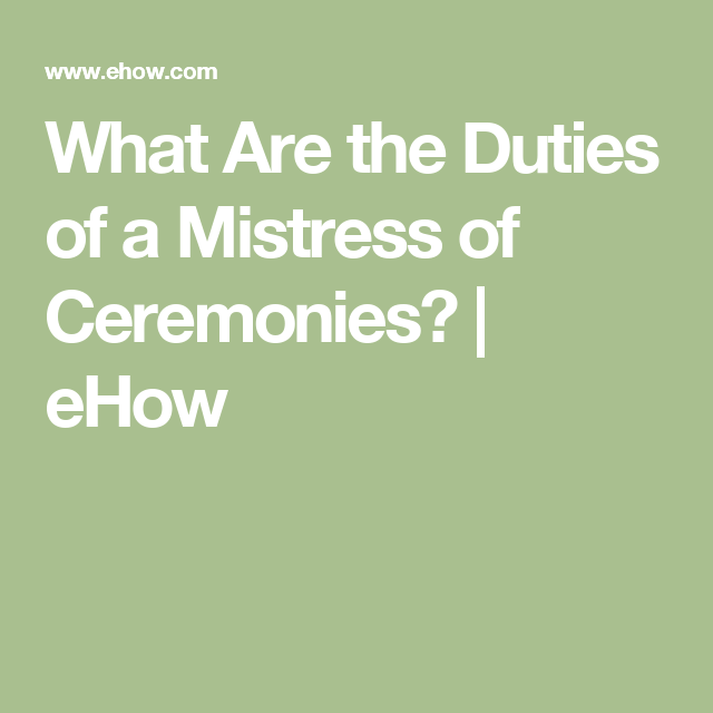 What Are The Duties Of A Mistress Of Ceremonies?