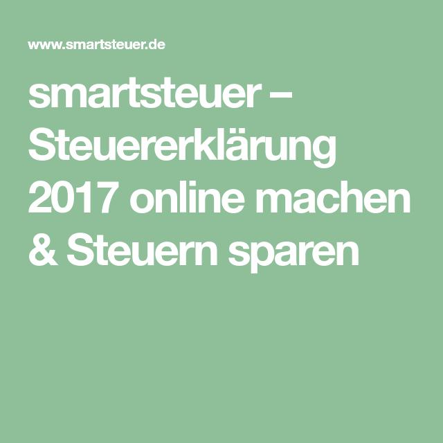 Smartsteuer Steuererklarung 2017 Online Machen Steuern Sparen Steuererklarung Smartsteuer Steuern Sparen