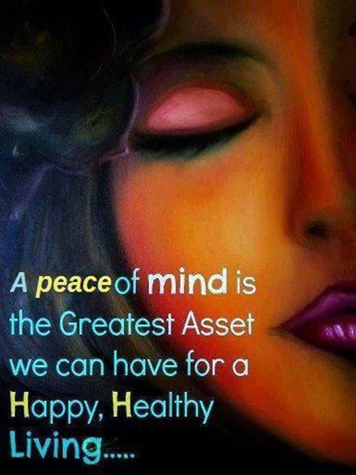 Peace Of Mind Peace Of Mind Quotes Health Quotes Inspirational Happy Quotes