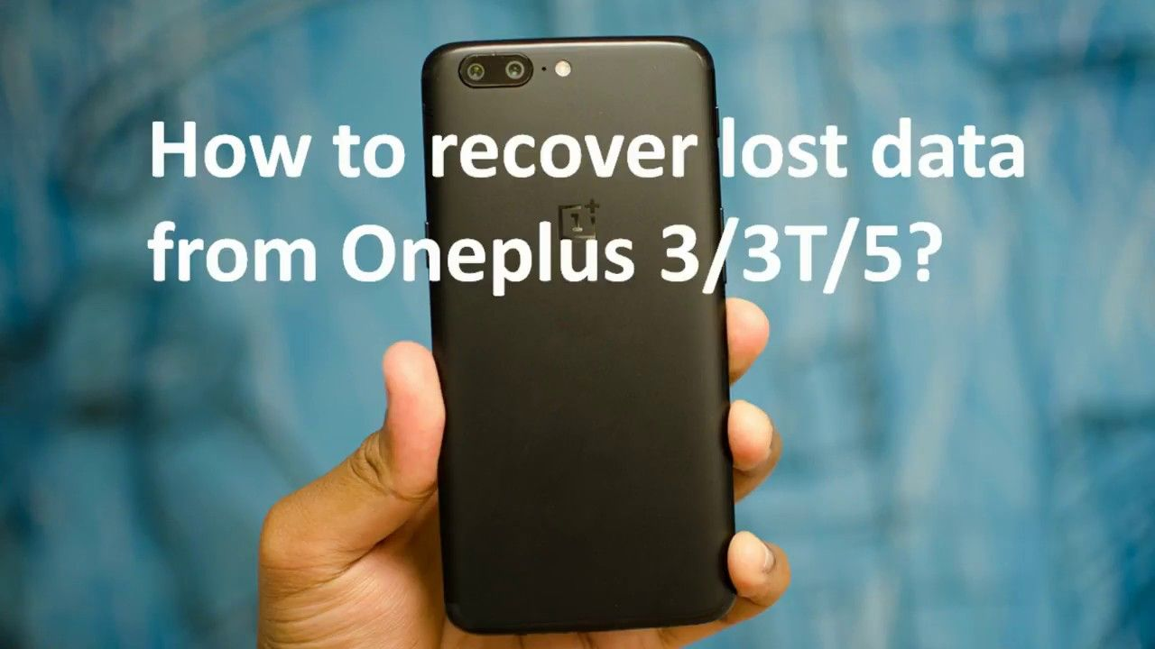 How to recover data from oneplus 33t5 oneplus data