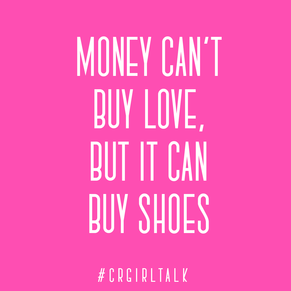 Money can t love but it can shoes CRGirlTalk