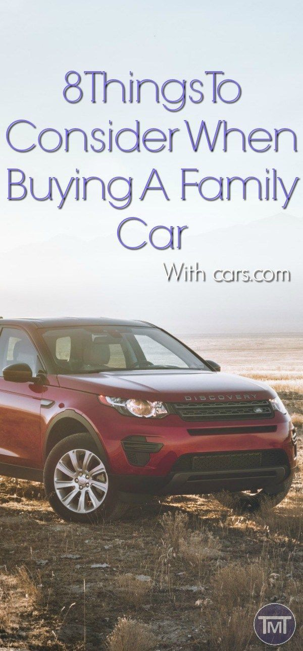 8 Things To Consider Before Purchasing A Family Car
