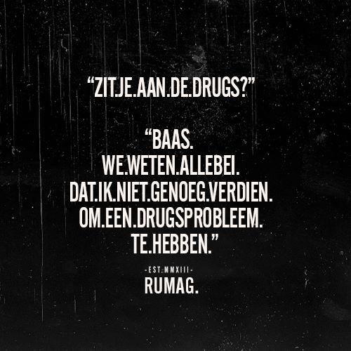 drugs spreuken Drugs #rumag | Spreuken en Citaten | Pinterest | Dutch quotes and  drugs spreuken