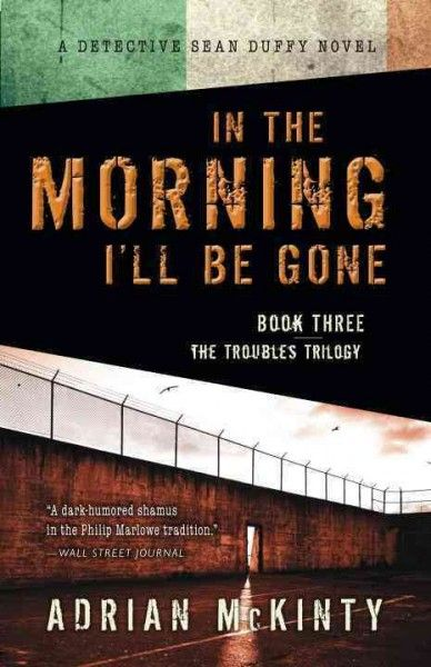 in the morning i ll be gone a detective sean duffy novel on wall street journal crossword id=88528