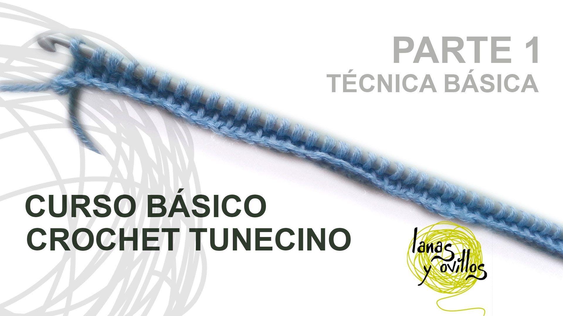 Curso Básico Crochet o Ganchillo Tunecino: Parte 1 Técnica Básica ...