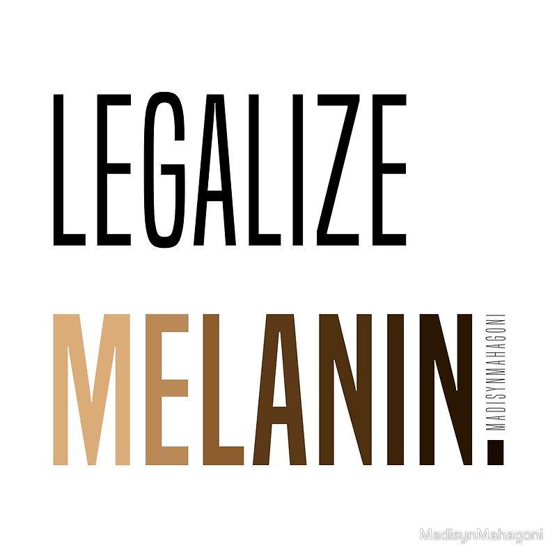 Legalize Melanin Art Print By Madisynmahagoni In 2021 Melanin Unapologetically Black Black Empowerment
