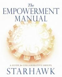 The Empowerment Manual  :  A Guide for Collaborative Groups