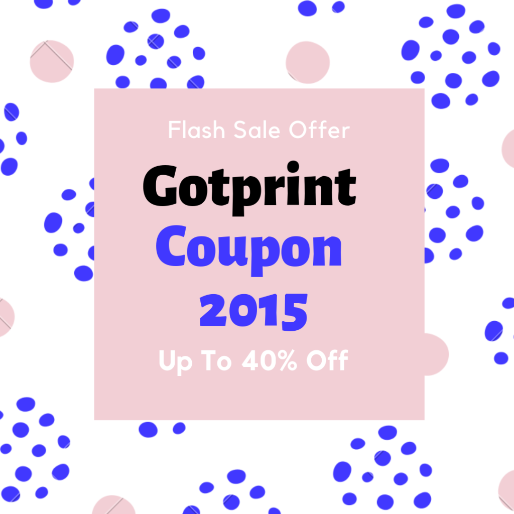 Gotprint Coupon 2015 40 to 70 Off Discount Promo Codes