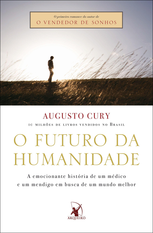 O Futuro Da Humanidade Augusto Cury Augusto Cury Livros Em