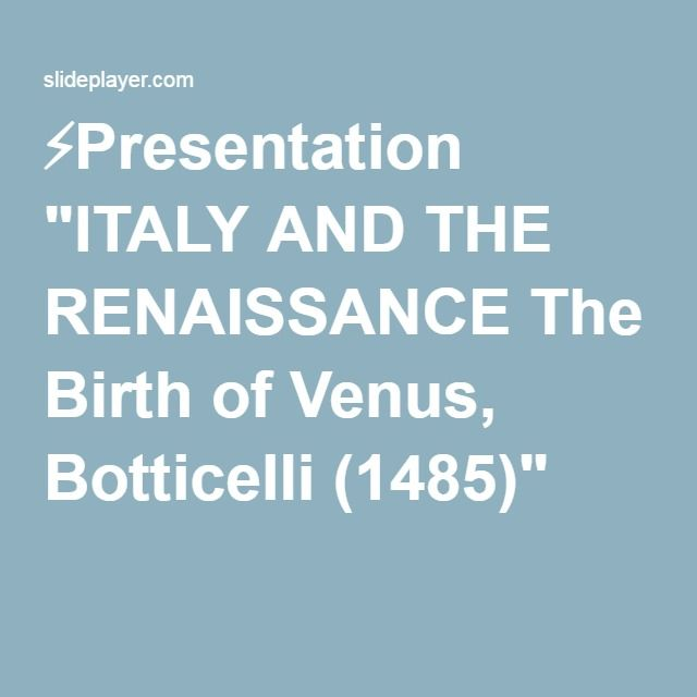 "⚡Presentation ""ITALY AND THE RENAISSANCE The Birth of Venus, Botticelli (1485)"""