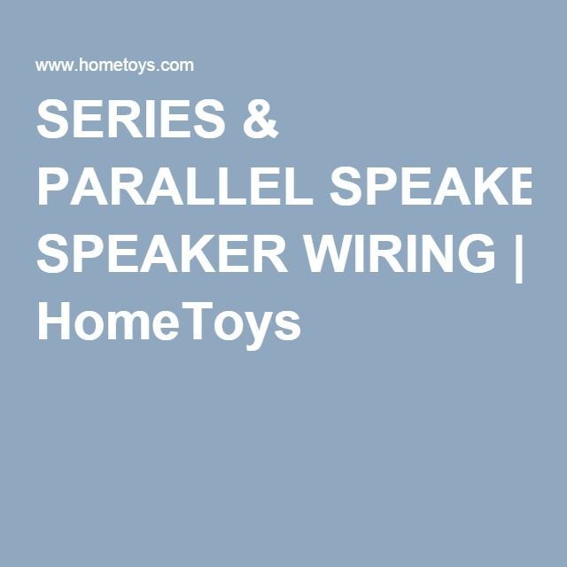 Speaker Wiring Parallel Or Series For Pinterest - Auto Wiring ...