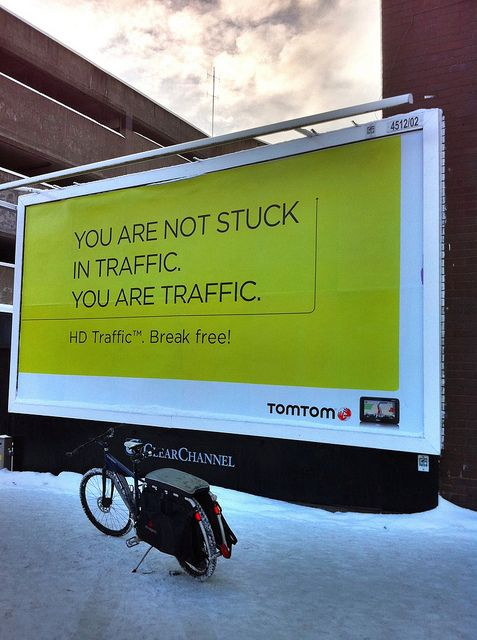 You Are Not Stuck In Traffic You Are Traffic Cycling Quotes Funny Signs Bike