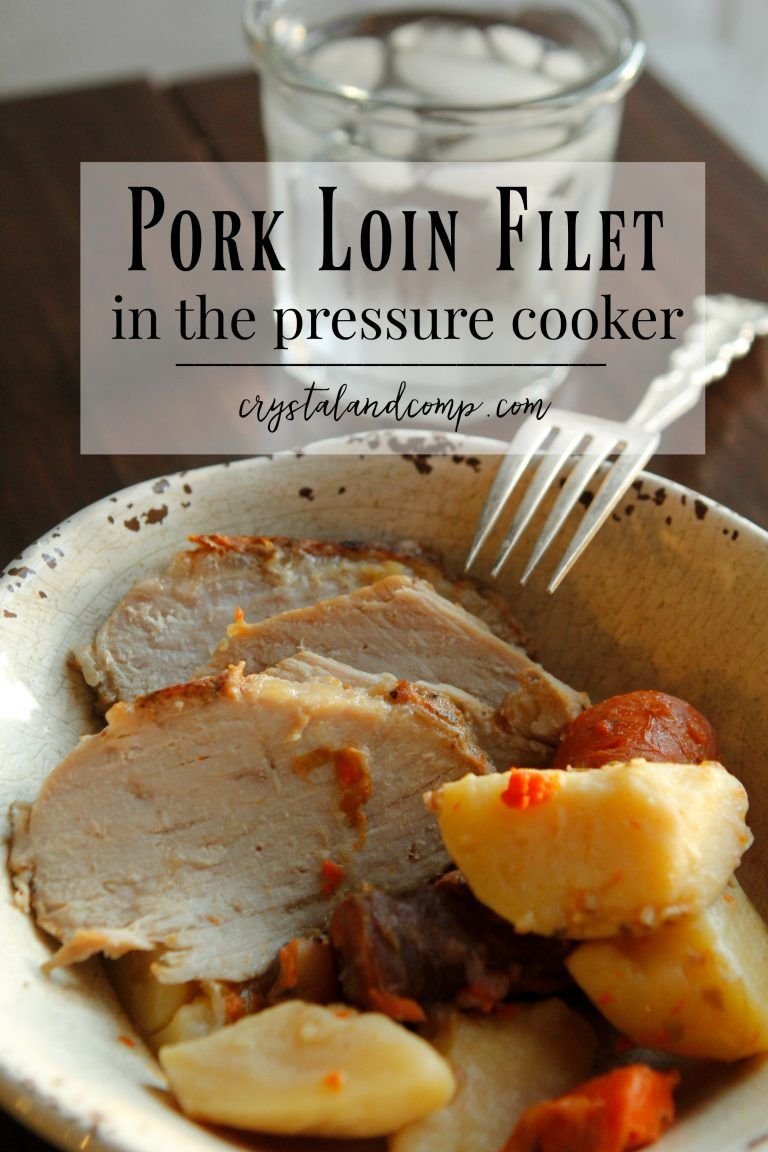 How to Cook Pork Loin Filet in the Pressure Cooker ...