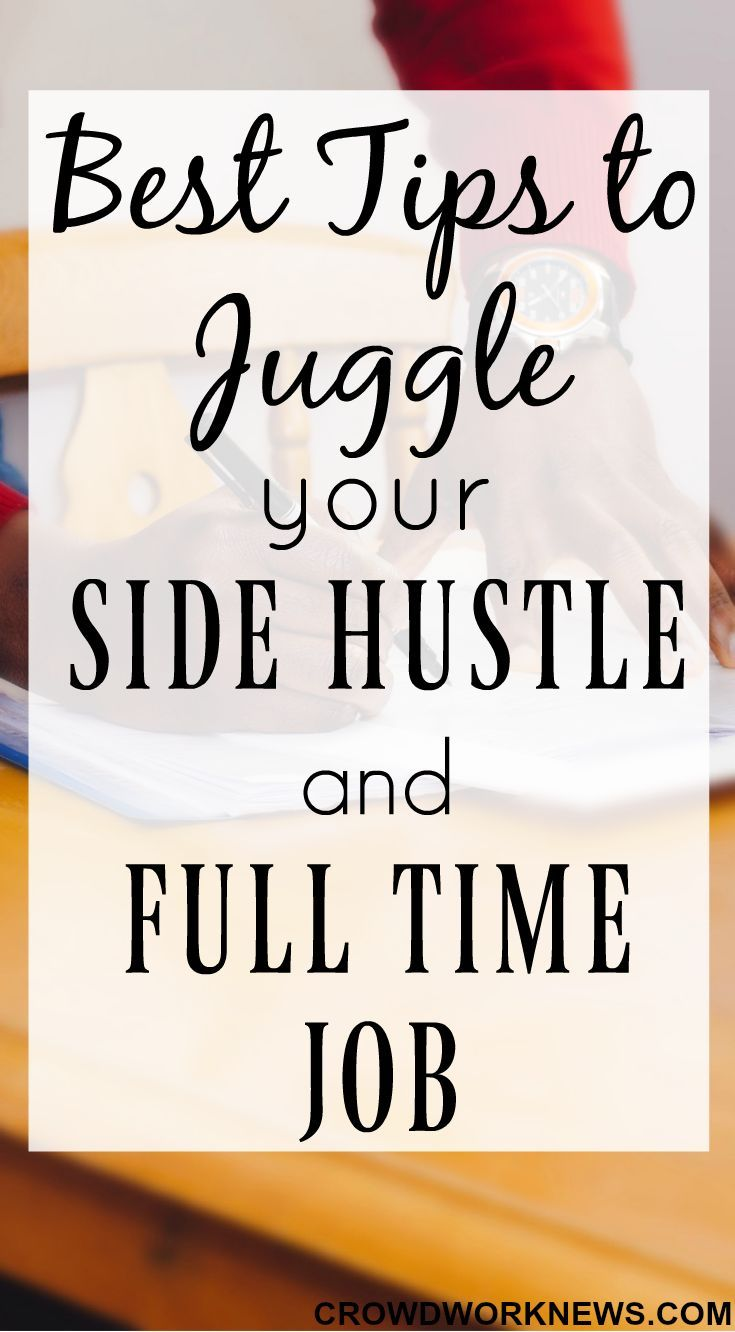 Best tips to juggle your side hustle and fulltime job