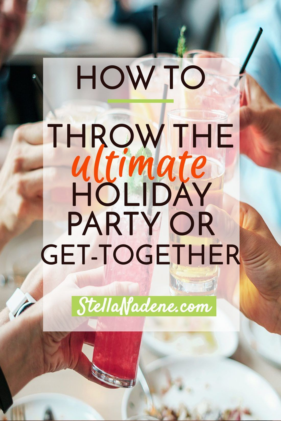 How to Throw the Ultimate Holiday Party or GetTogether