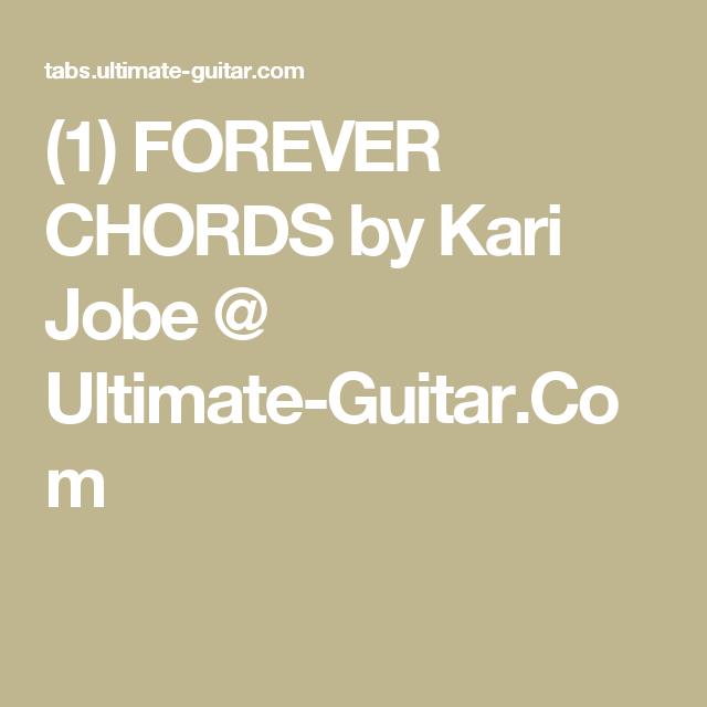 (1) FOREVER CHORDS By Kari Jobe @ Ultimate-Guitar.Com