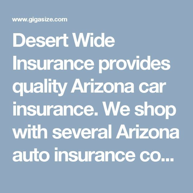 Car Insurance Quotes Az Awesome Car Insurance Quotes 2017 Desert Wide Insurance Provides
