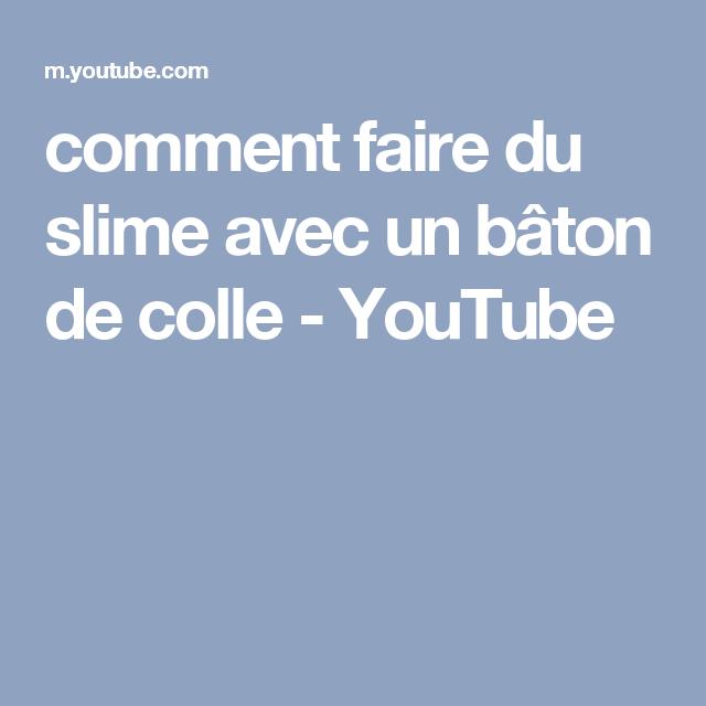 Comment Faire Du Slime Avec Un Bâton De Colle Youtube Slime