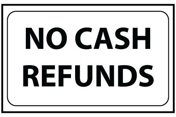 Free Printable No Refund Signs | Printable No Cash Refunds ...