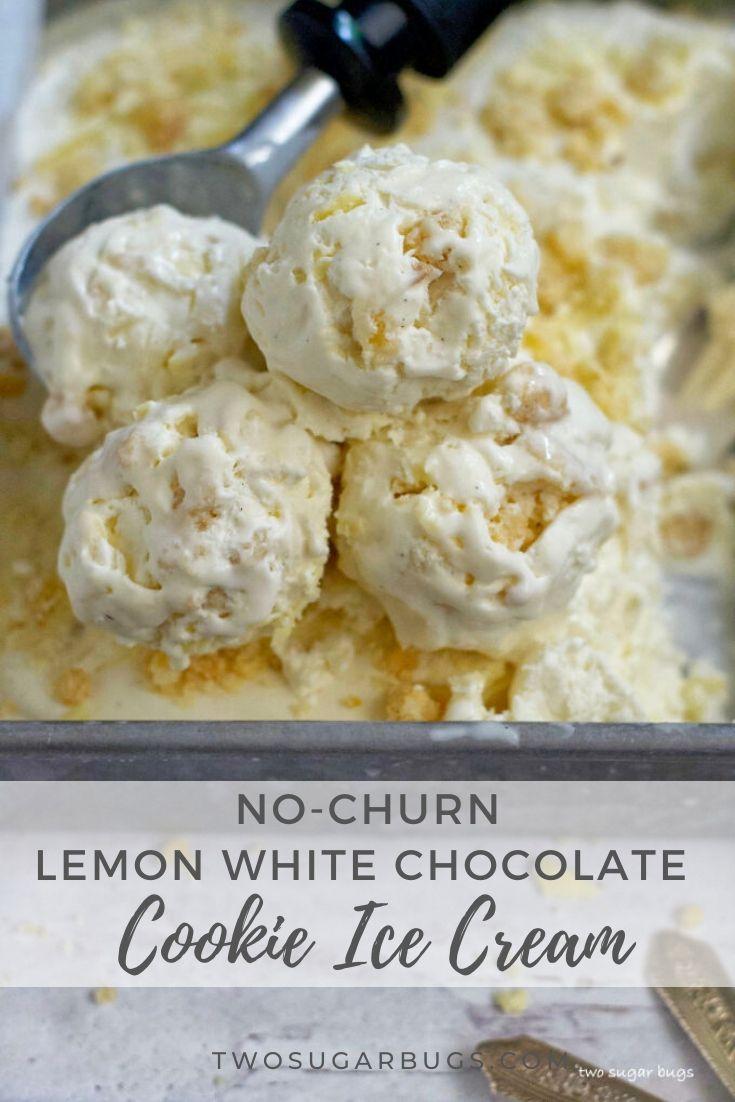 Lemon White Chocolate Cookie Ice Cream Recipe In 2020 Ice Cream Cookies Ice Cream White Chocolate Cookies