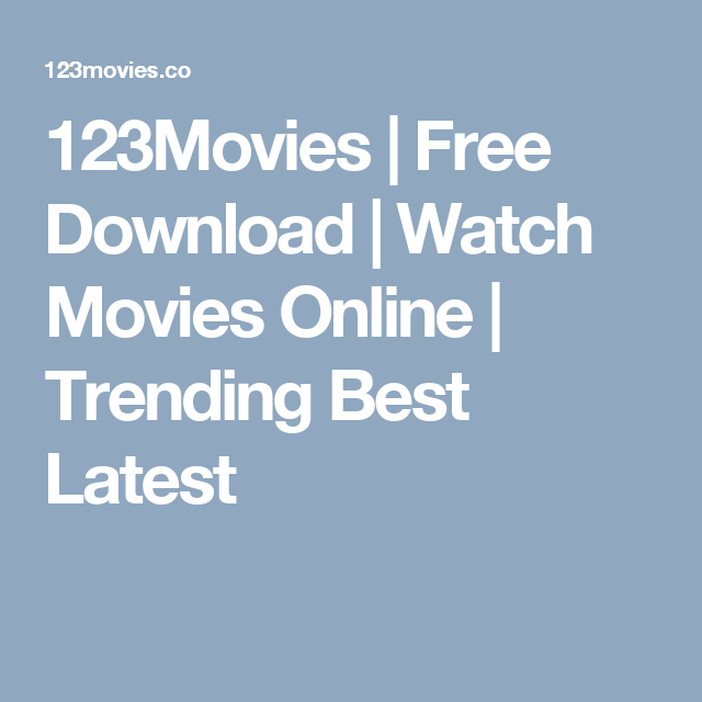 123movies Free Download Watch Movies Online Trending Best Latest Streaming Movies Free Full Movies Download Streaming Movies