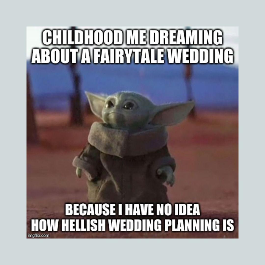 Baby Yoda Didn T Plan A Wedding Wedding Planning Yoda How To Plan