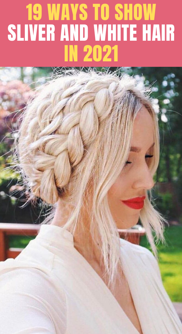 Ways To Show Sliver And White Hair In 2021 Hair Hair Styles Cool Hair Color