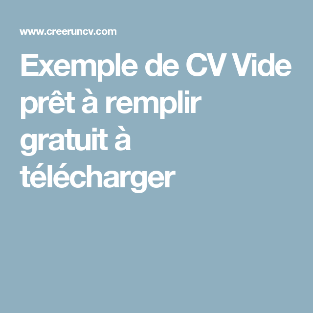 Exemple De Cv Vide Pret A Remplir Gratuit A Telecharger Exemple Cv Cv Gratuit Modele Cv Gratuit