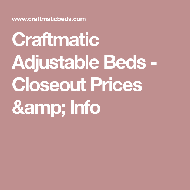 Best Craftmatic Adjustable Beds Closeout Prices Info 400 x 300