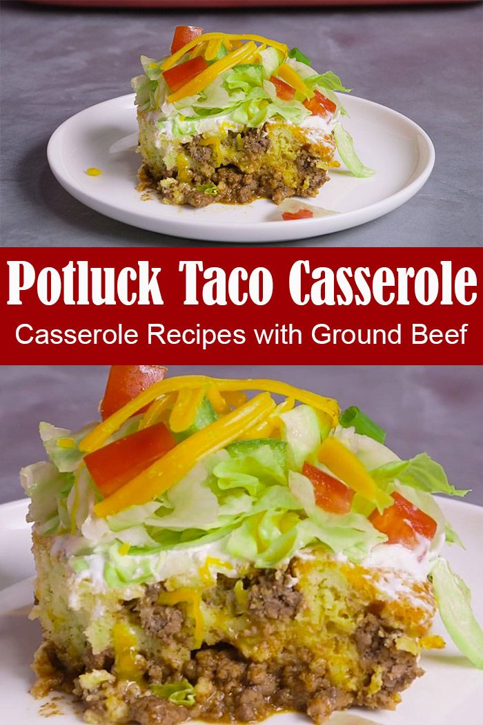 Casserole Recipes with Ground Beef - Potluck Taco Casserole Recipe #groundbeeftacos