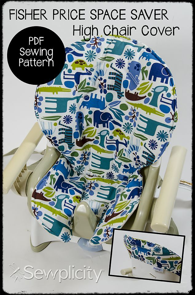 Fisher Price Space Saver High Chair Cover - PDF Sewing Pattern | A ...