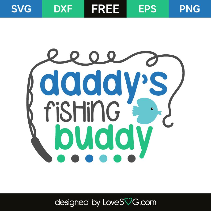 Download Daddy S Fishing Buddy Lovesvg Com Baby Boy Svg Cricut Cricut Baby
