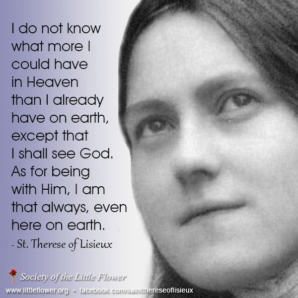 St. Therese Quotes | ... Do Not Know What More I Could Have In Heaven - St. Therese of Lisieux
