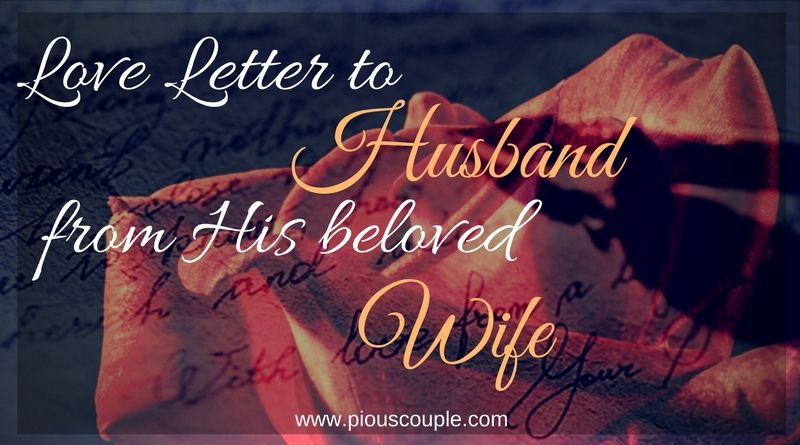 Love Letter to husband from his beloved Wife Learning and Allah - love letter to my husband