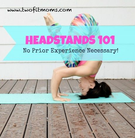 learned how to do a headstand  ayurveda yoga yoga moves